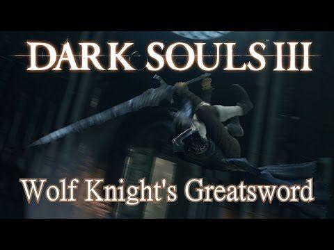 Wolf Knight's Greatsword Moveset (Dark Souls 3) Boss Weapon - YouTube