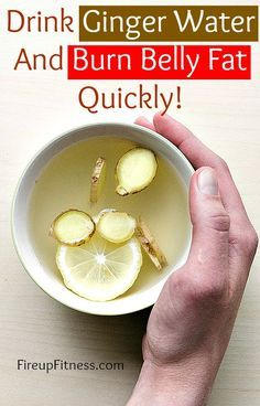 Drink Ginger Water And Burn Belly Fat Quickly