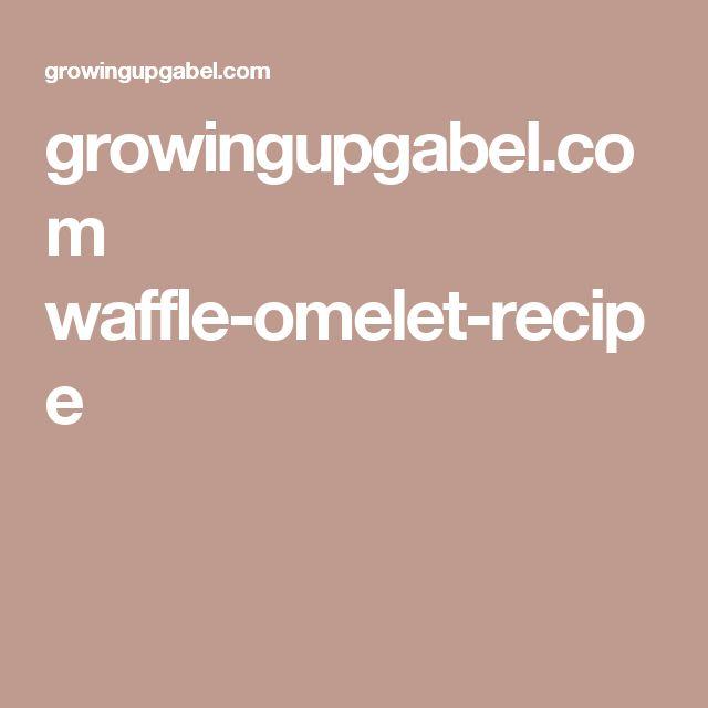 growingupgabel.com waffle-omelet-recipe