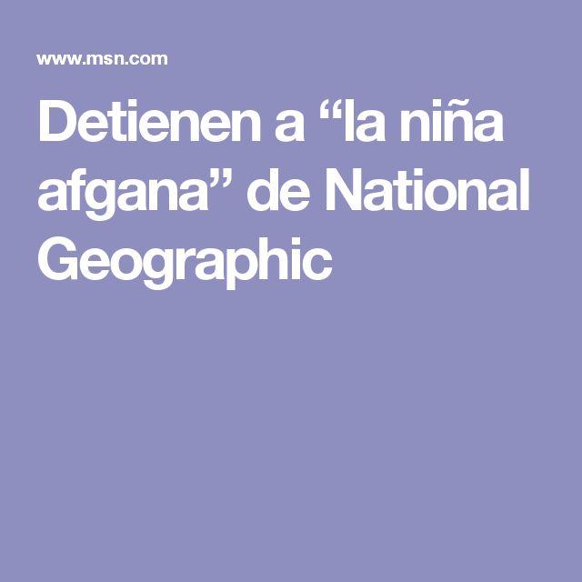 """Detienen a """"la niña afgana"""" de National Geographic"""