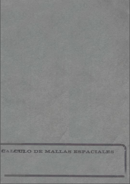Cálculo de mallas espaciales / J. Margarit, C. Buxadé Barcelona : Escuela Técnica Superior de Arquitectura, [1970]