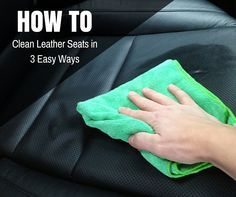 Learn how to Clean Leather Seats in 3 Easy Ways!