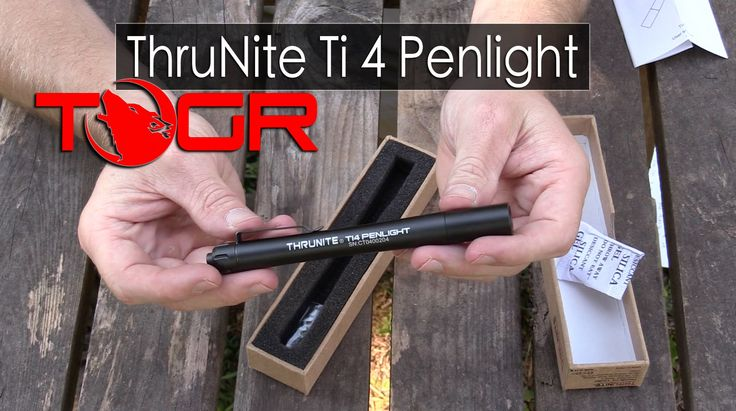 ThruNite Ti 4 Penlight - The Outdoor Gear Review