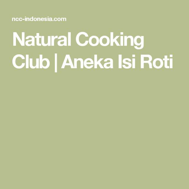 Natural Cooking Club | Aneka Isi Roti