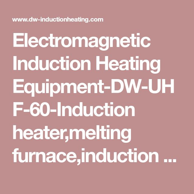 Electromagnetic Induction Heating Equipment-DW-UHF-60-Induction heater,melting furnace,induction brazing machine Manufacturer