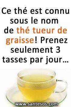 Ce thé est connu sous le nom de THÉ TUEUR DE GRAISSE! Prenez seulement 3 tasse…