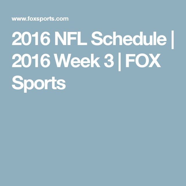 2016 NFL Schedule | 2016 Week 3 | FOX Sports