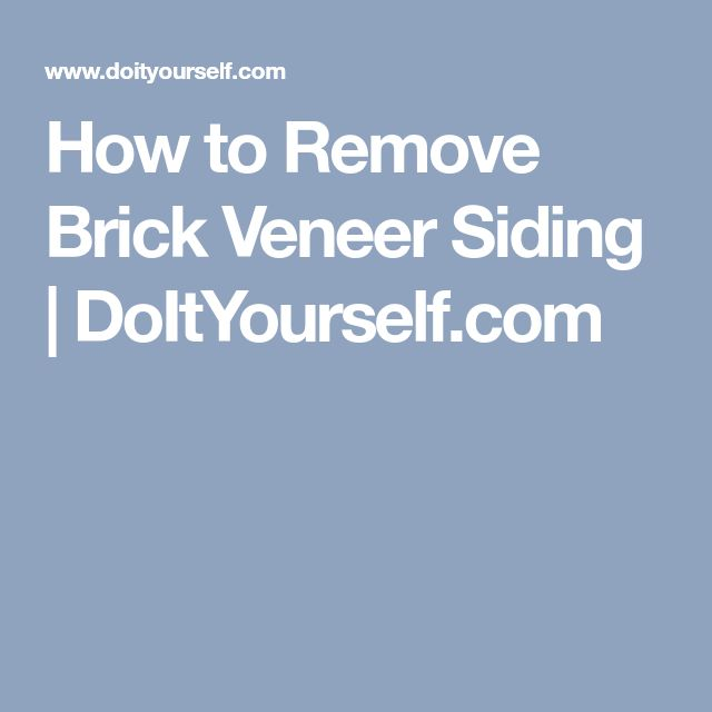 How to Remove Brick Veneer Siding   DoItYourself.com