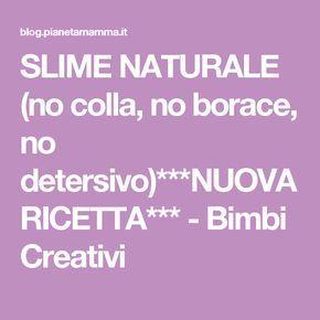 SLIME NATURALE (no colla, no borace, no detersivo)***NUOVA RICETTA*** - Bimbi Creativi
