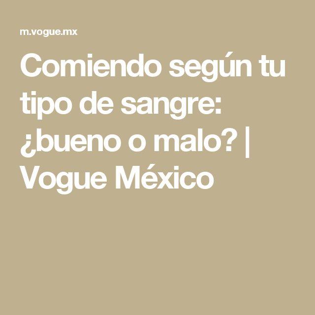 Comiendo según tu tipo de sangre: ¿bueno o malo? | Vogue México