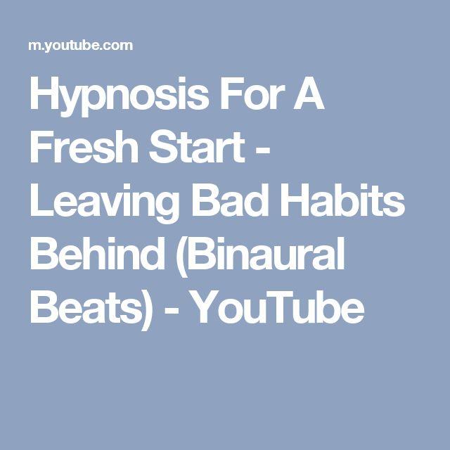 Hypnosis For A Fresh Start - Leaving Bad Habits Behind (Binaural Beats) - YouTube