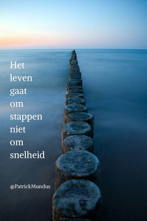 Het leven gaat om stappen, niet om snelheid...