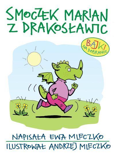 Smoczek Marian z Drakosławic - Ewa Mleczko