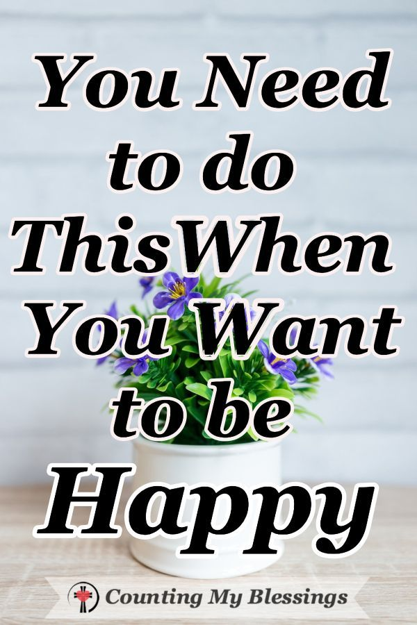 We All Want To Be Happy Which Is Defined As Well Being Or Contentment If That S True Shouldn T We Be Bet Faith Encouragement Faith Bloggers Christian Marriage