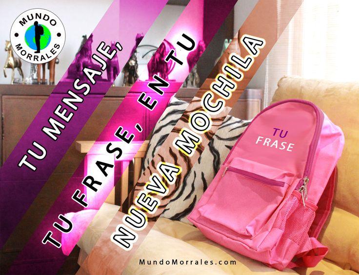 Podemos escribir con bordado o estampado, la frase que te caracteriza o mensaje que quieras llevar en la parte frontal de tu nueva mochila.