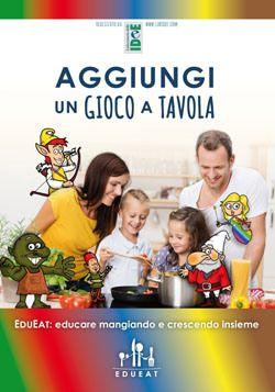 Libri per bambini sull'alimentazione- Insegnare l'educazione alimentare per mangiare sano - Aggiungi un gioco a tavola - Edueat - Laboratorio delle Idee