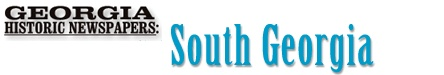 @Annie TeachHUB  link to digital copies of South GA newspapers- Albany, Valdosta, Americus 1845-1922  http://sgnewspapers.galileo.usg.edu/sgnewspapers/search