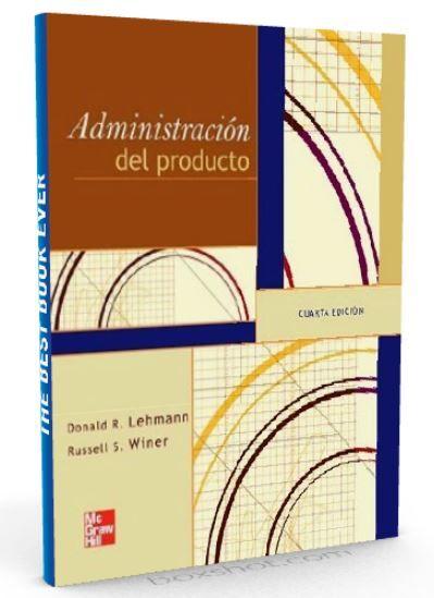 Administración del Producto – Donald Lehmann – PDF  #producto #produccion #LibrosAyuda  http://librosayuda.info/2016/04/29/administracion-del-producto-donald-lehmann-pdf/