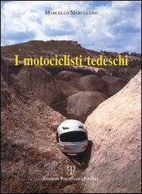 Prezzi e Sconti: I #motociclisti tedeschi marcello marcellini  ad Euro 6.59 in #Libri #Libri