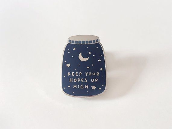 Keep Your Hopes Up High Enamel Pin Badge