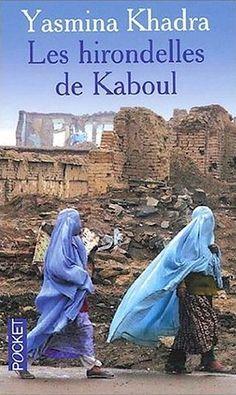 """""""Les hirondelles de Kaboul"""", de Yasmina Khadra. A lire absolument, pour se faire une opinion"""