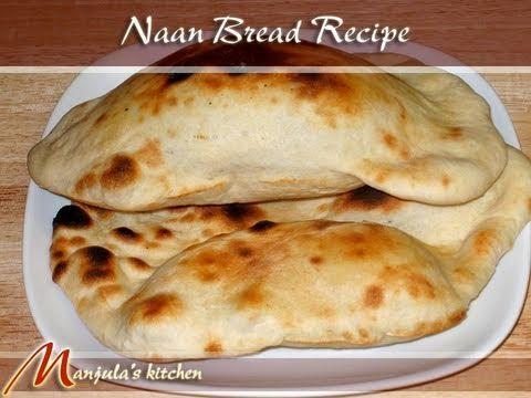 Naan Bread Recipe by Manjula, Indian Vegetarian Gourmet