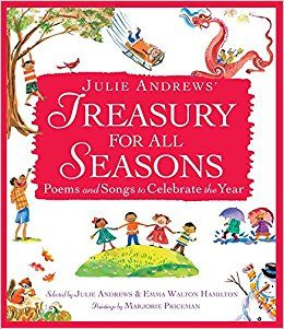 Grades K-4 / Julie Andrews' Treasury for All Seasons: Poems and Songs to Celebrate the Year selected by Julie Andrews