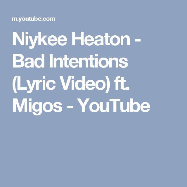 Niykee Heaton - Bad Intentions (Lyric Video) ft. Migos - YouTube