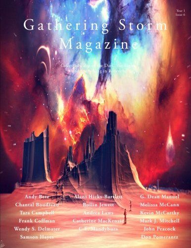 Gathering Storm Magazine, Year 1, Issue 6: Collected Tale... https://www.amazon.com/dp/069204695X/ref=cm_sw_r_pi_dp_U_x_0OqCAbSF3026F