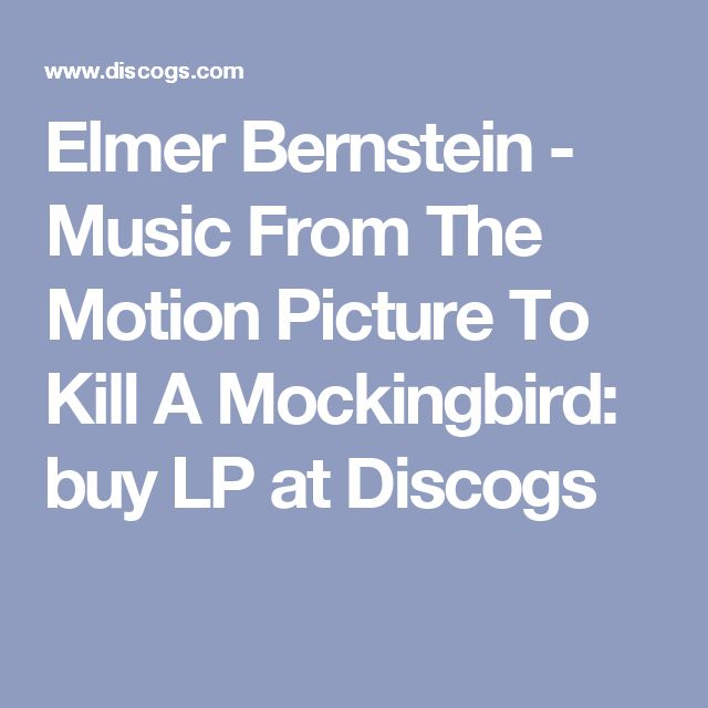 Elmer Bernstein - Music From The Motion Picture To Kill A Mockingbird: buy LP at Discogs