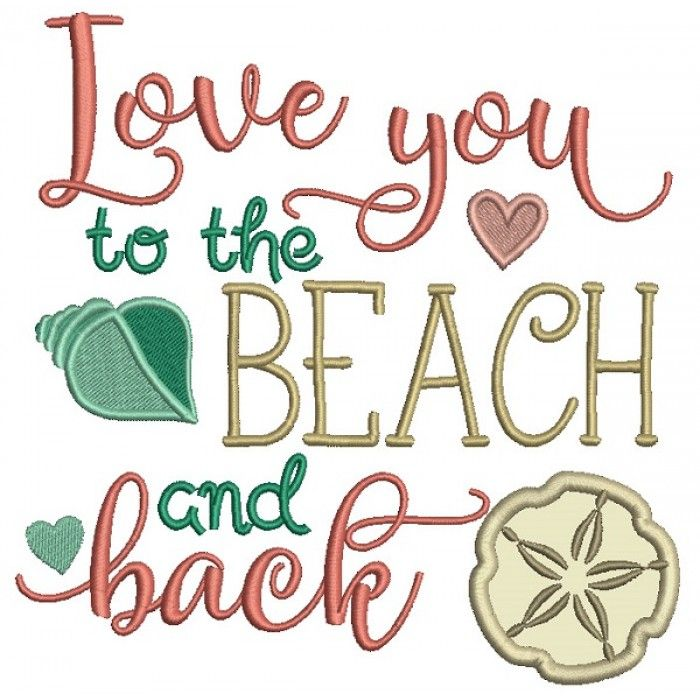 Love Your To The Beach And Back Applique Machine Embroidery Design Digitized Pattern