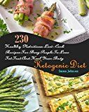 Ketogenic Diet: 230 Healthy Nutritious Low-Carb Recipes For Busy People To Lose Fat Fast And Heal Your Body by Emma Johnson (Author) #Kindle US #NewRelease #Medical #eBook #ad