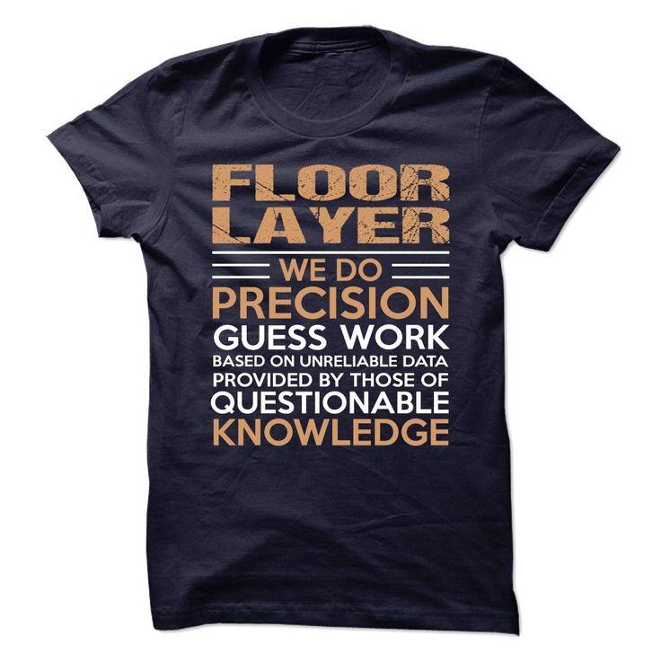 FLOOR LAYER T-Shirts, Hoodies. BUY IT NOW ==► https://www.sunfrog.com/No-Category/FLOOR-LAYER-90312246-Guys.html?id=41382