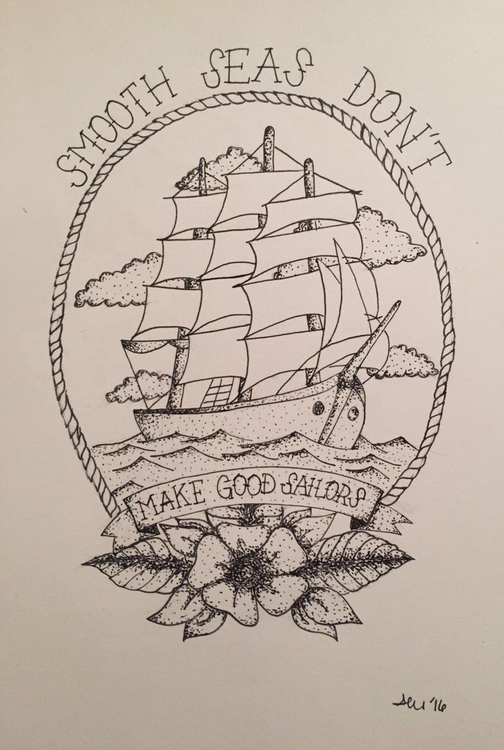 tattoo design smooth seas don't make good sailors / neck deep