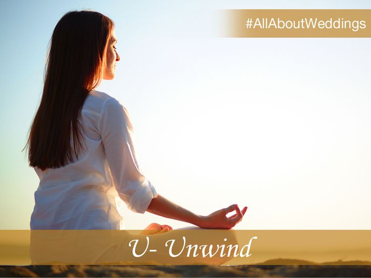 Don't let the pressure of a wedding get to you, find that much-needed 'me' time for yourself. Indulge at a spa or relax with a session of yoga to unwind during hectic times. ‪#‎AllAboutWeddings‬