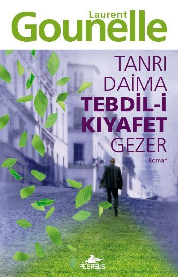Tanrı Daima Tebdil-i Kıyafet Gezer - Laurent Gounelle - http://www.hesaplikitapli.com/kitap/edebiyat/roman-ceviri/tanri-daima-tebdil-i-kiyafet-gezer.htm