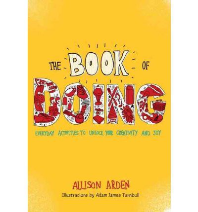 The Book Of Doing (Paperback)  By (author) Allison Arden
