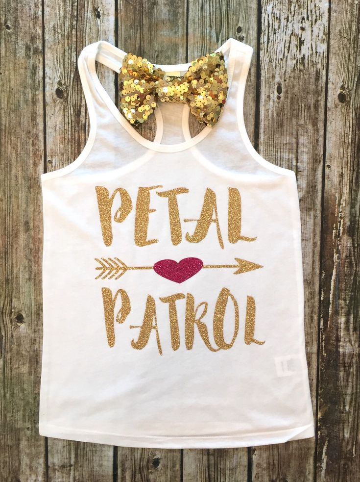 A personal favorite from my Etsy shop https://www.etsy.com/listing/452668842/petal-patrol-tank-top-flower-girl-shirt