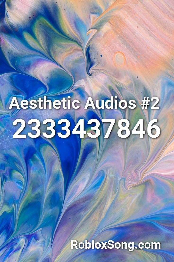 Aesthetic Audios 2 Roblox Id Roblox Music Codes In 2020 Roblox Pictures Songs Roblox