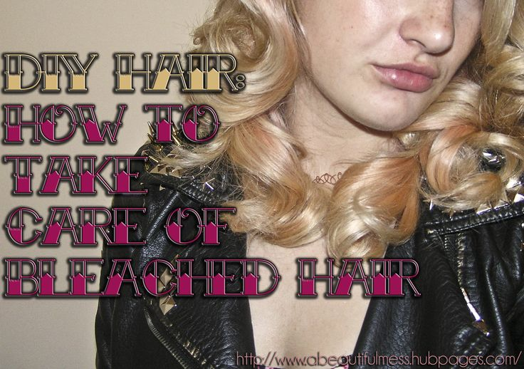 DIY Hair: How to Take Care of Bleached Hair