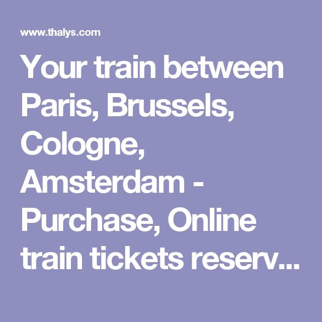 Your train between Paris, Brussels, Cologne, Amsterdam - Purchase, Online train tickets reservation