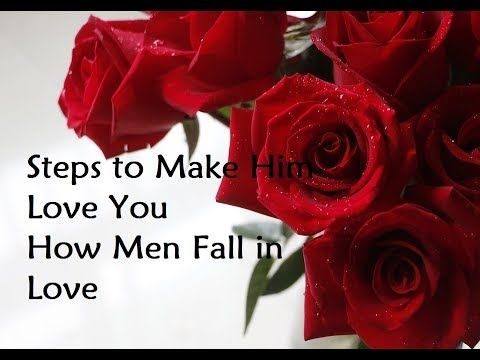 Steps to Make Him Love You - How Men Fall in Love