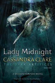 Lady Midnight (Dark Artifices Book 1)