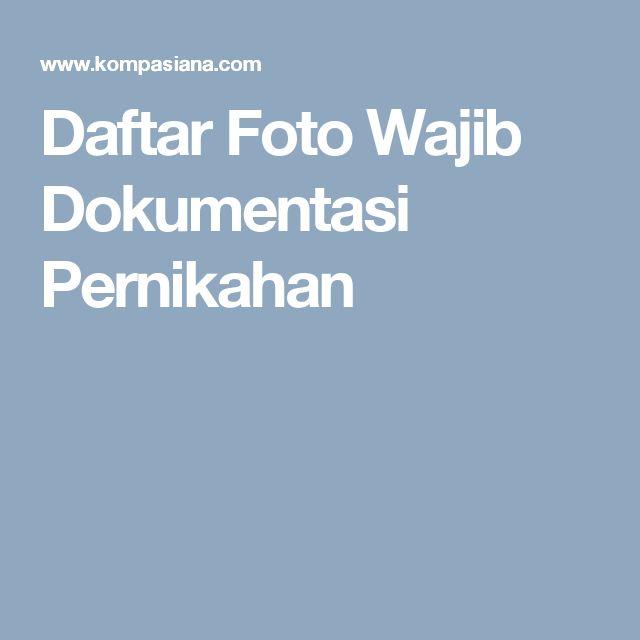 Daftar Foto Wajib Dokumentasi Pernikahan