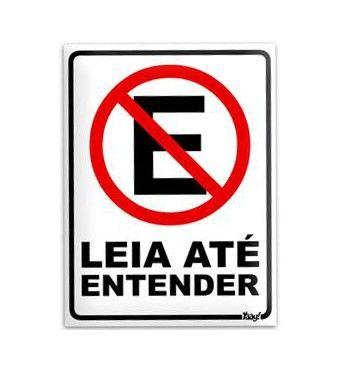 Placa - Leia Até Entender Proibido Estacionar | Fábrica9