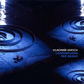 Vladimír Hirsch - Contemplatio Per Nexus (last copies in stock) http://www.vladimirhirsch.com/e_menu.html#Contemplatio