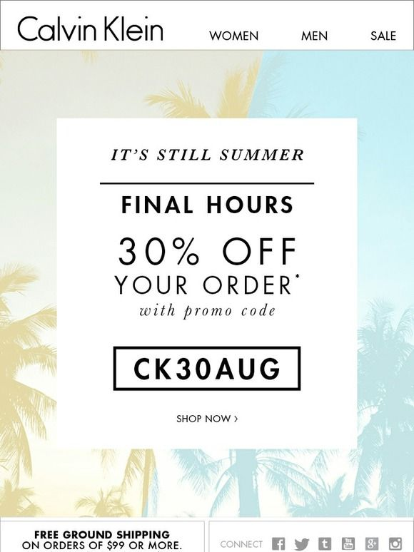 Extra 30% Off Your Order – Final Hours - Calvin Klein