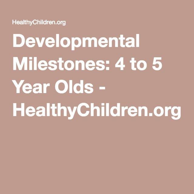Developmental Milestones: 4 to 5 Year Olds - HealthyChildren.org