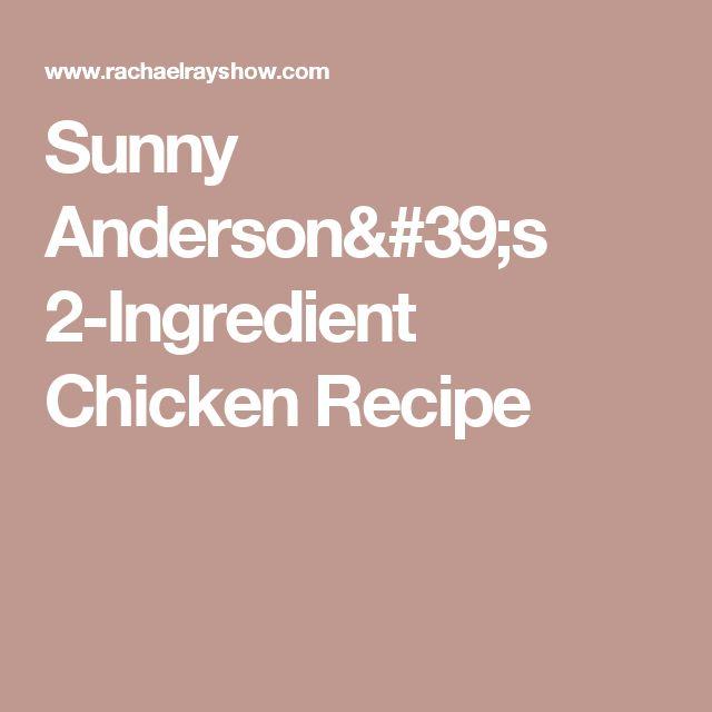 Sunny Anderson's 2-Ingredient Chicken Recipe