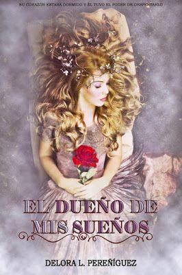 La Guarida del Libro: RESEÑA: El Dueño de mis Sueños de Delora L. Pereñí...